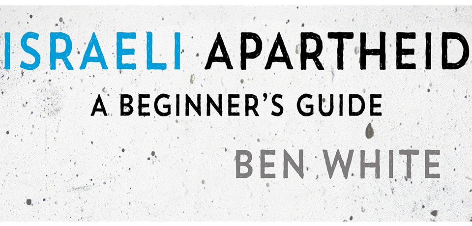 "Book review: ""Israeli Apartheid: A Beginner's Guide"""